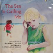 THE SEA IS CALLING ME, poems selected by Lee Bennett Hopkins, illustrations by Walter Gaffney-Kessell