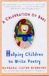A Celebration of Bees, Helping Children to Write Poetry by Barbara Juster Esbensen