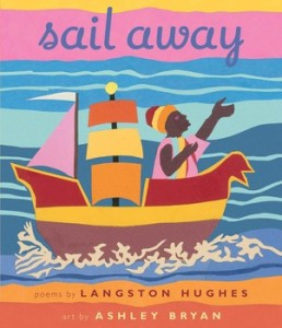 SAIL AWAY  cover artwork  c. Ashley Bryan,  poems c. Langston Hughes